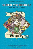 "The Sword of the Bastard Elf Item Card ""Deck"" Book"