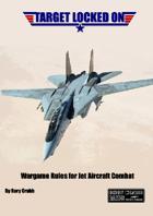 Target Locked-On! - Modern Air Combat Wargame Rules