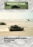 Armoured Srike - Cold War and Modern Rules for Armoured Combat