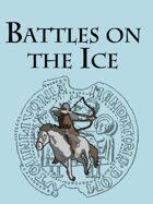 Battles on the Ice