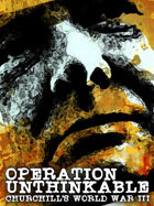 Operation Unthinkable: Churchill's World War III