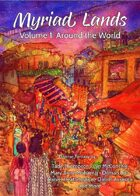 Myriad Lands: Volume 1, Around the World