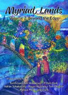 Myriad Lands: Volume 2, Beyond the Edge