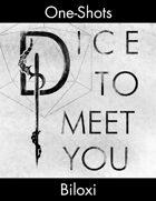 Dice To Meet You One-Shot 03 - Biloxi