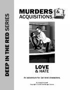 Murders & Acquisitions Adventure - Love & Hate - Deep in the Red Series Adventure #1