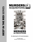 Murders & Acquisitions Adventure - Mergers & Executions - Deep in the Red Series Adventure #4