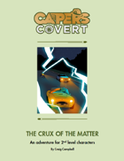 CAPERS Covert Adventure - The Crux of the Matter
