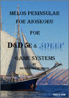 Melos Peninsular for Aioskoru for Dungeons & Dragons & 3DEEP Games Systems