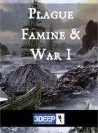 Plague, Famine & War I - 3Deep