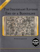 The Descendant Revenge: End of a Bloodline