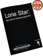 Lone Star, Solo Roleplay using Mothership-RPG