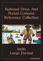 Inuit: Large Format National Dress & Period Costume Reference Collection
