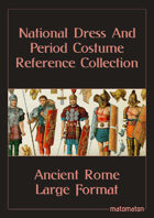 Ancient Rome: Large Format National Dress & Period Costume Reference Collection