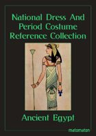Ancient Egypt: National Dress & Period Costume Reference Collection