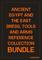 Ancient Egypt & The East Dress, Arms & Tools [BUNDLE]