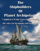 The Shipbuilders of Planet Archipelago