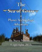The Sea of Grass a Planet Archipelago Adventure