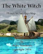 The White Witch a Planet Archipelago Pirate Ship