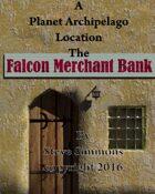 The Falcon Merchant Bank a Planet Archipelago location