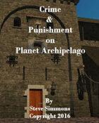 Crime & Punishment on Planet Archipelago