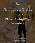 The Smuggler's Caves a Planet Archipelago Adventure