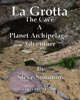 La Grotta The cave a Planet Archipelago adventure