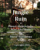 The Jungle Ruins a mini adventure