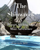 The Shipwreck A Planet Archipelago Mini Adventure