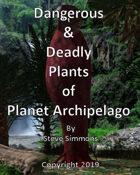 Dangerous & Deadly Plants on Planet Archipelago