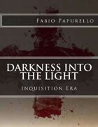 Darkness Into the Light (Inquisition Era)