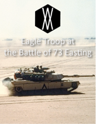 Modern Armor Scenario - Eagle Troop at the Battle of Easting 73