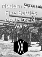 Modern Armor Scenarios - Five Battles from the Arab-Israeli Conflict