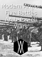 Modern Armor Scenarios - Five Battles from the Arab-Israeli Conflict