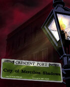 Crescentport:  City of Merciless Shadows