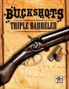 Savaged Buckshots: Triple-Barreled