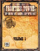 Frontier Towns: Fort Griffin Volume 1