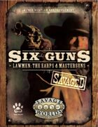 Savaged Six Guns: Lawmen - The Earps & Mastersons