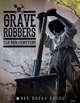 Grave Robbers: Elk Run Cemetery
