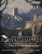 Zodiac Empires: The Eye Of Kings; an adventure for Level 1 Pathfinder Characters