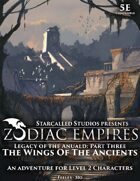 Zodiac Empires: The Wings of the Ancients; an adventure for Level 2 5e Characters