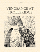 Adventure Framework 31: Vengeance at Trollbridge