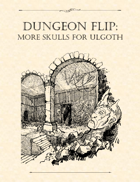 Adventure Framework 43: Dungeon Flip - More Skulls for Ulgoth