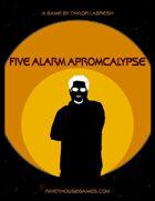 Five Alarm Apromcalypse