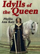 Idylls of the Queen: A Tale of Queen Guenevere