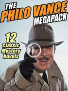 The Philo Vance Megapack: 12 Classic Mysteries - The Complete Series