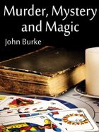 Murder, Mystery, and Magic: Macabre Stories