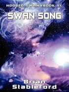 Swan Song: Hooded Swan, Vol. 6
