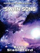 Swan Song: Hooded Swan, Vol. 6