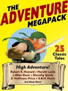 The Adventure Megapack: 25 Classic Adventure Stories