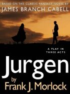Jurgen: A Play in Three Acts